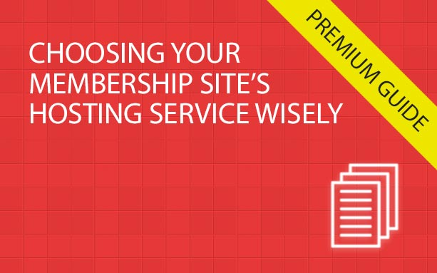 Choosing Your Membership Site's Hosting Service Wisely