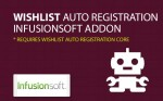 Wishlist Auto Registration InfusionSoft AddOn