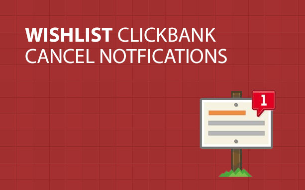 Wishlist ClickBank Cancel Notifications