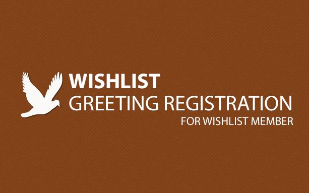 Wishlist Greeting Registration
