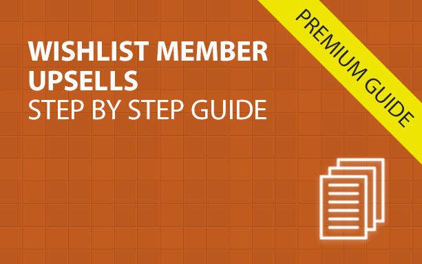 Wishlist Member Upsells – Step by Step Guide