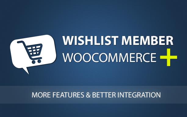 Wishlist Member WooCommerce Plus
