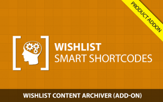 Wishlist Smart Shortcodes - Wishlist Archiver Support (AddOn)