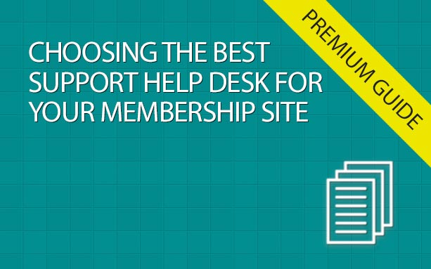 Choosing The Best Support Help Desk for Your Membership Site
