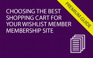 Choosing the Best Shopping Cart for Your Wishlist Membership Site