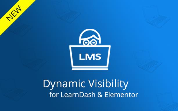 Dynamic Visibility for LearnDash & Elementor