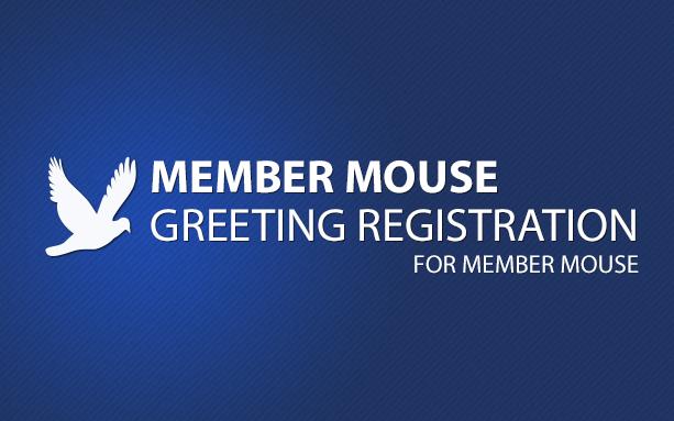 MemberMouse Greeting Registration
