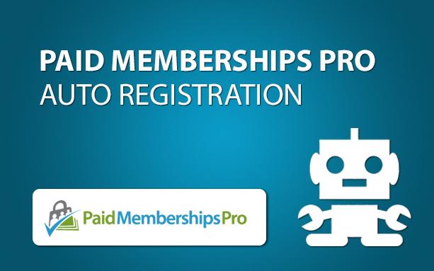 Paid Memberships Pro Auto Registration