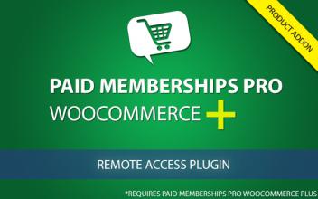 Paid Memberships Pro WooCommerce Plus - Remote Access Plugin