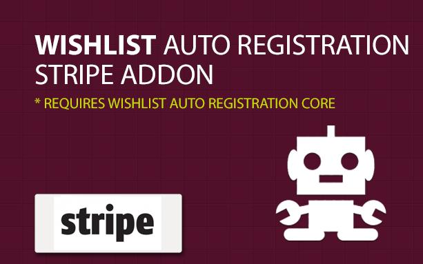 Wishlist Auto Registration for Stripe (Payment Gateway AddOn)