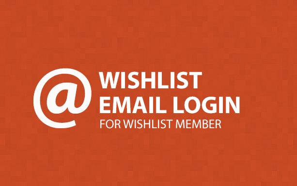 Wishlist Email Login for Wishlist Member