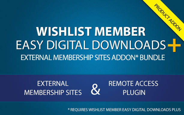 Wishlist Member Easy Digital Downloads Plus - External Membership Sites (AddOns Bundle)