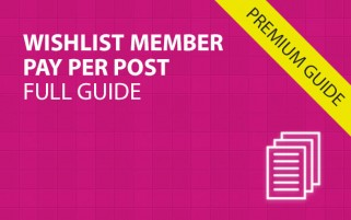 Wishlist Member Pay Per Post – Full Guide