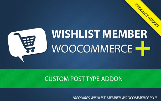Wishlist Member WooCommerce Plus - Custom Post Type (AddOn)