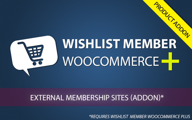 Wishlist Member WooCommerce Plus - External Memberhip Sites (AddOn)