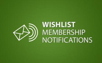 Wishlist Membership Notifications