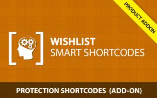 Wishlist Smart Shortcodes - Protection Shortcodes AddOn