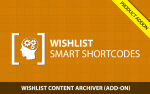 Wishlist Smart Shortcodes – Wishlist Content Archiver Support Addon